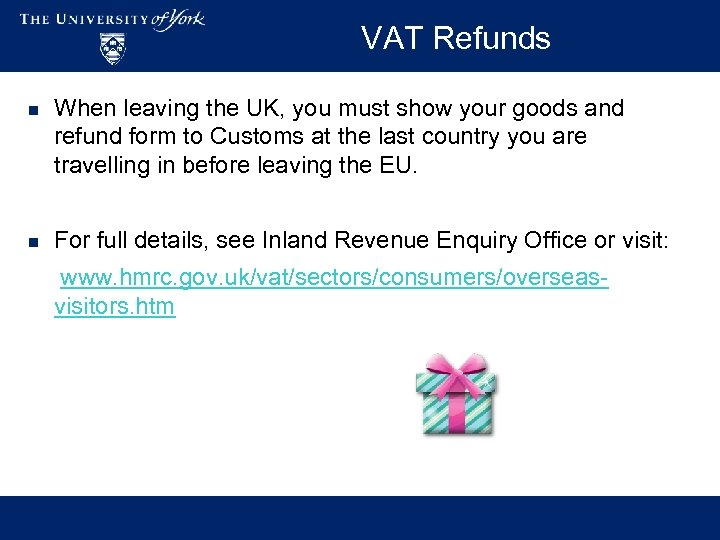 VAT Refunds n When leaving the UK, you must show your goods and refund
