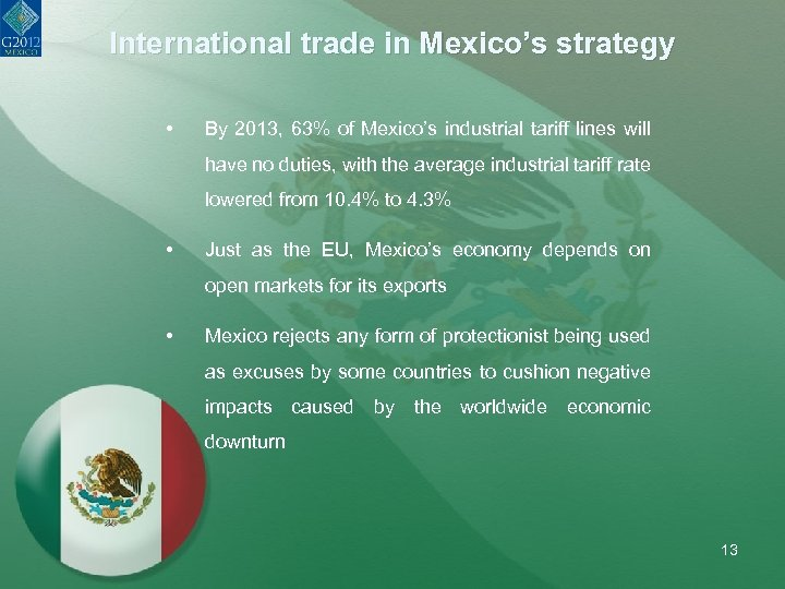 International trade in Mexico's strategy • By 2013, 63% of Mexico's industrial tariff lines