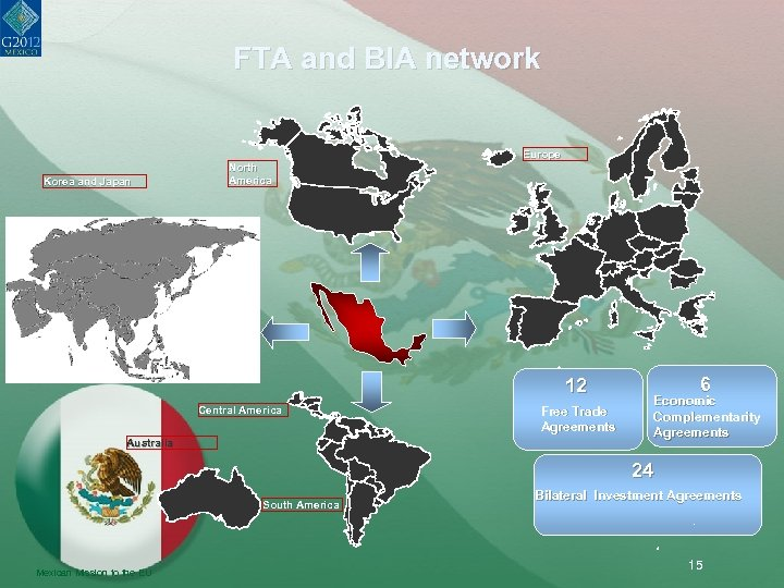 FTA and BIA network Europe Korea and Japan North America 12 Central America Australia
