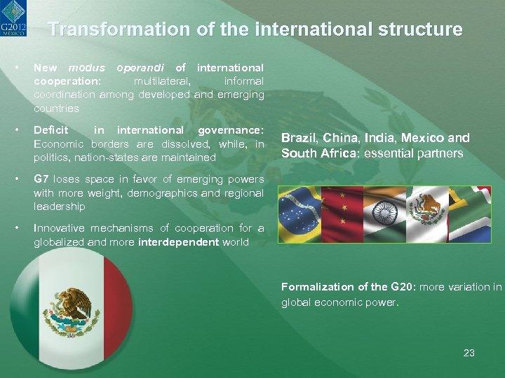 Transformation of the international structure • New modus operandi of international cooperation: multilateral, informal