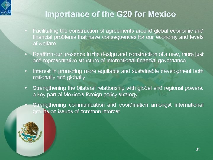 Importance of the G 20 for Mexico • Facilitating the construction of agreements around