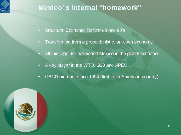 """Mexico' s internal """"homework"""" • Structural Economic Reforms since 80's • Transformed from a"""