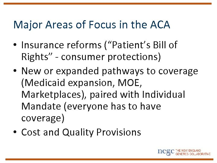 """Major Areas of Focus in the ACA • Insurance reforms (""""Patient's Bill of Rights"""""""