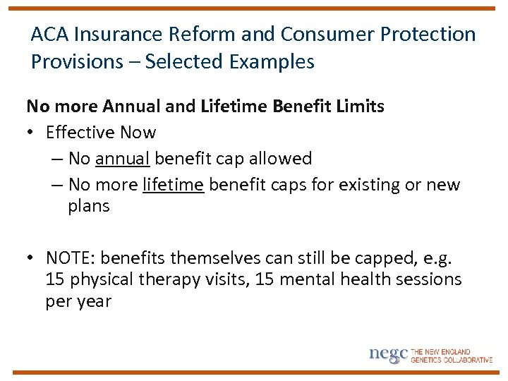 ACA Insurance Reform and Consumer Protection Provisions – Selected Examples No more Annual and