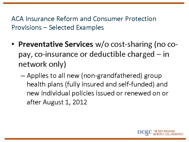 ACA Insurance Reform and Consumer Protection Provisions – Selected Examples • Preventative Services w/o