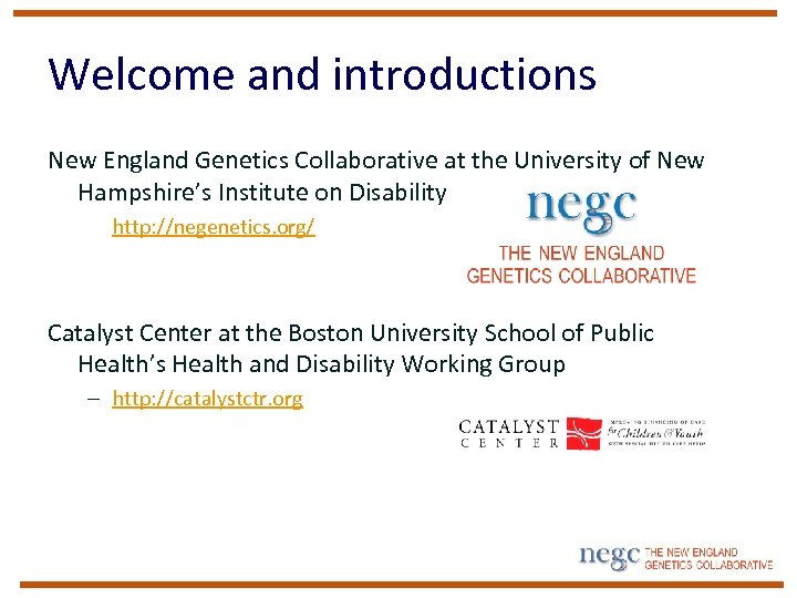 Welcome and introductions New England Genetics Collaborative at the University of New Hampshire's Institute