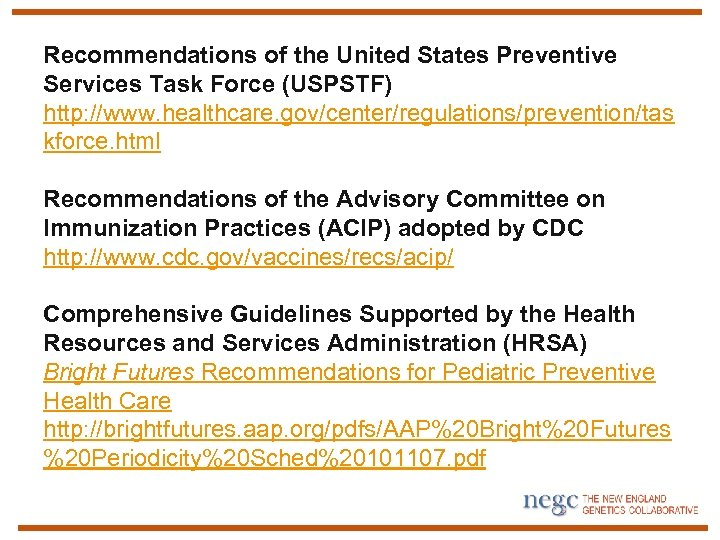 Recommendations of the United States Preventive Services Task Force (USPSTF) http: //www. healthcare. gov/center/regulations/prevention/tas