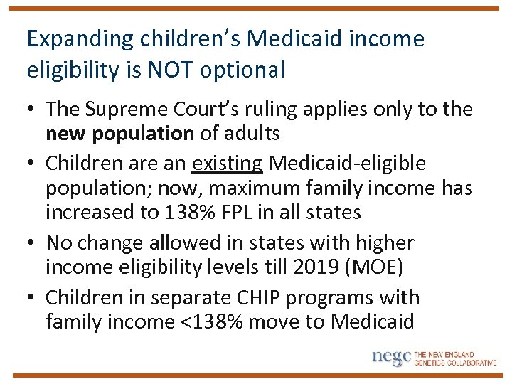 Expanding children's Medicaid income eligibility is NOT optional • The Supreme Court's ruling applies