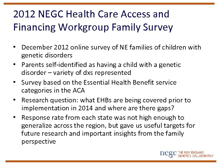 2012 NEGC Health Care Access and Financing Workgroup Family Survey • December 2012 online
