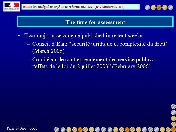 Ministère délégué chargé de la réforme de l'Etat (DG Modernisation) The time for assessment