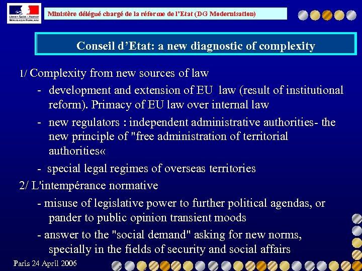 Ministère délégué chargé de la réforme de l'Etat (DG Modernisation) Conseil d'Etat: a new