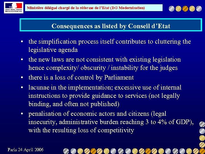 Ministère délégué chargé de la réforme de l'Etat (DG Modernisation) Consequences as listed by