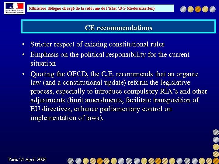 Ministère délégué chargé de la réforme de l'Etat (DG Modernisation) CE recommendations • Stricter