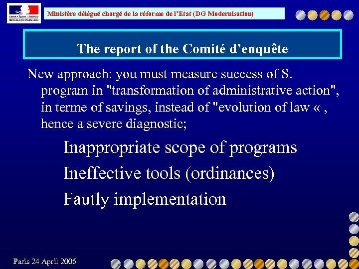 Ministère délégué chargé de la réforme de l'Etat (DG Modernisation) The report of the