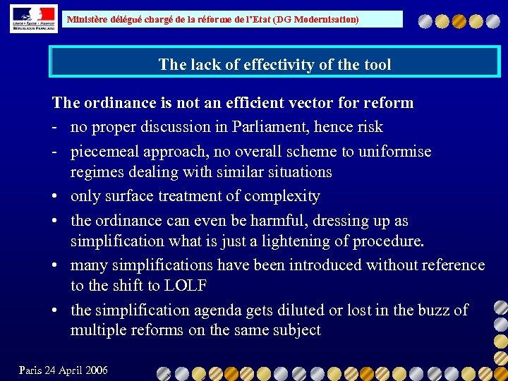 Ministère délégué chargé de la réforme de l'Etat (DG Modernisation) The lack of effectivity