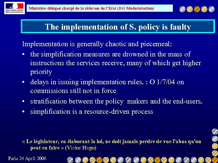 Ministère délégué chargé de la réforme de l'Etat (DG Modernisation) The implementation of S.
