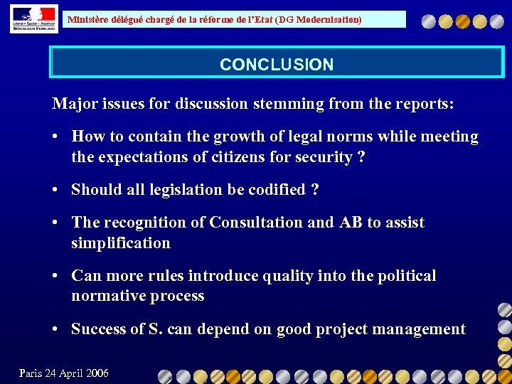 Ministère délégué chargé de la réforme de l'Etat (DG Modernisation) CONCLUSION Major issues for