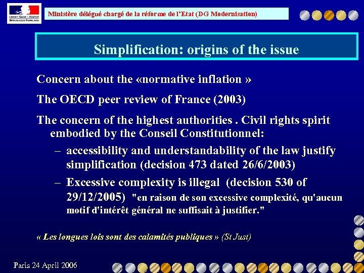 Ministère délégué chargé de la réforme de l'Etat (DG Modernisation) Simplification: origins of the