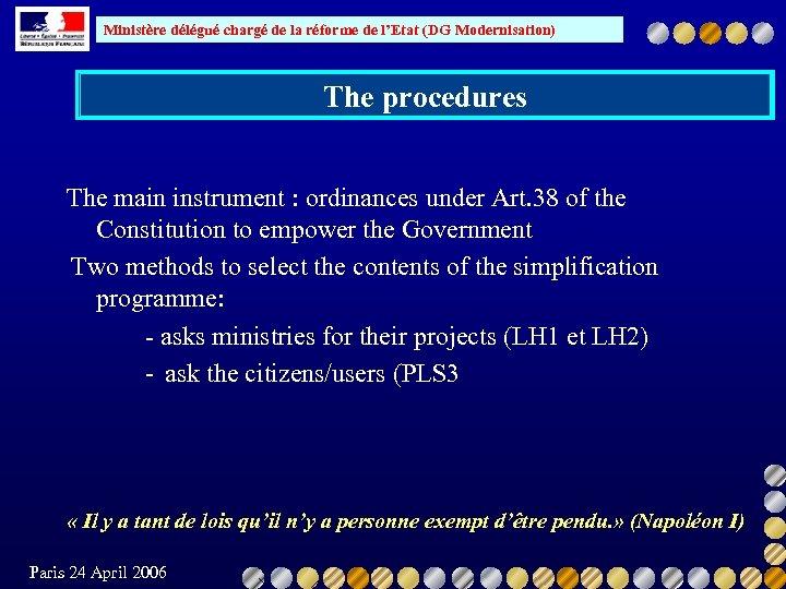 Ministère délégué chargé de la réforme de l'Etat (DG Modernisation) The procedures The main