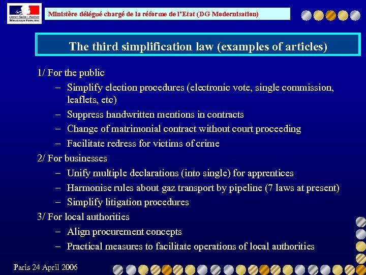 Ministère délégué chargé de la réforme de l'Etat (DG Modernisation) The third simplification law