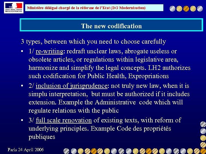 Ministère délégué chargé de la réforme de l'Etat (DG Modernisation) The new codification 3
