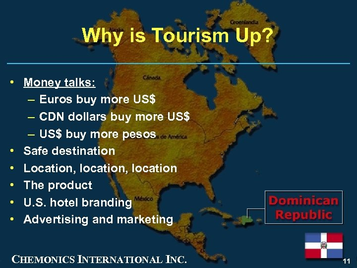 Why is Tourism Up? • Money talks: – Euros buy more US$ – CDN