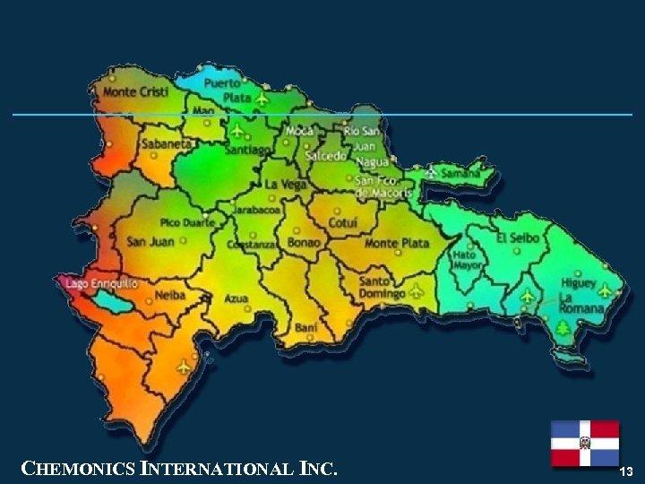CHEMONICS INTERNATIONAL INC. 13