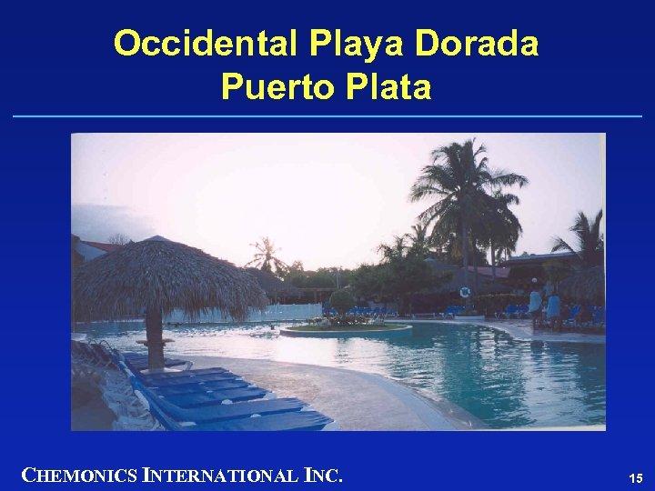 Occidental Playa Dorada Puerto Plata CHEMONICS INTERNATIONAL INC. 15