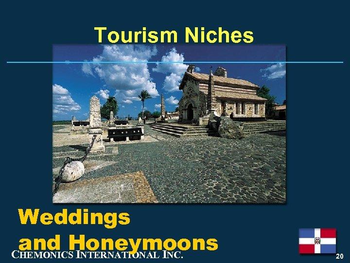 Tourism Niches Weddings and Honeymoons CHEMONICS INTERNATIONAL INC. 20