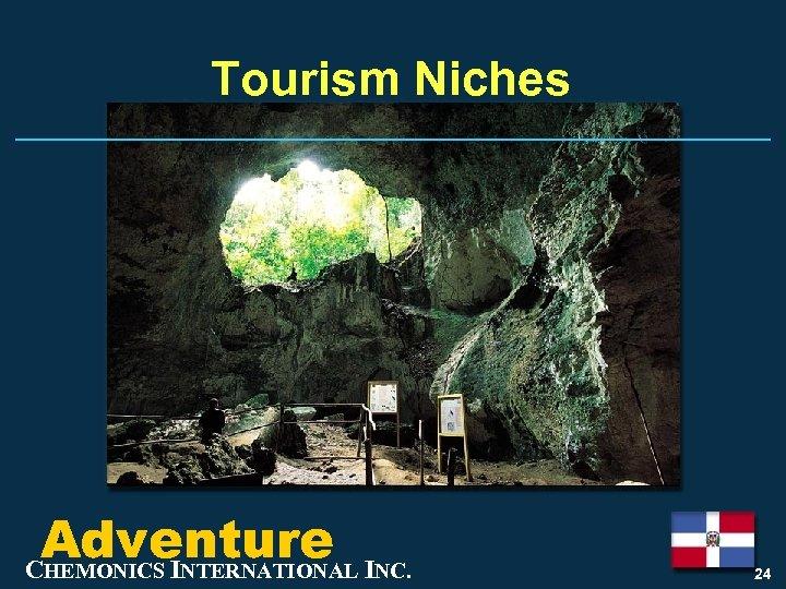 Tourism Niches Adventure INC. CHEMONICS INTERNATIONAL 24