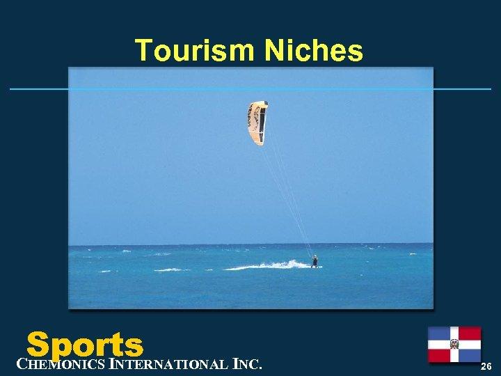 Tourism Niches Sports CHEMONICS INTERNATIONAL INC. 26
