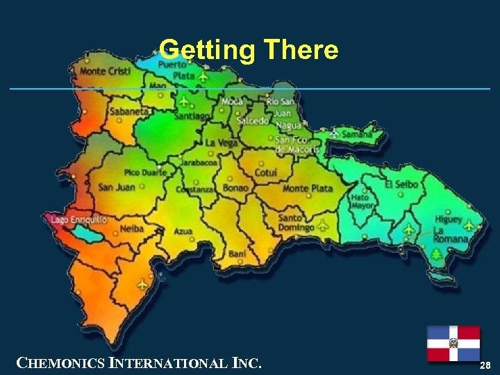 Getting There CHEMONICS INTERNATIONAL INC. 28