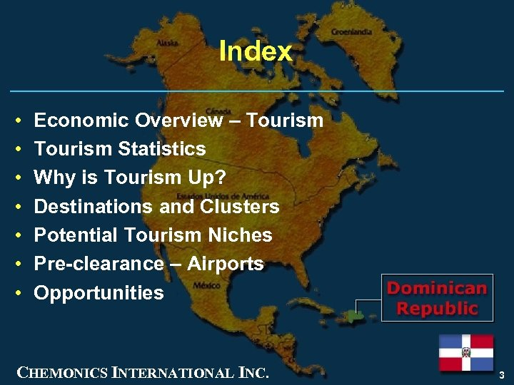Index • • Economic Overview – Tourism Statistics Why is Tourism Up? Destinations and