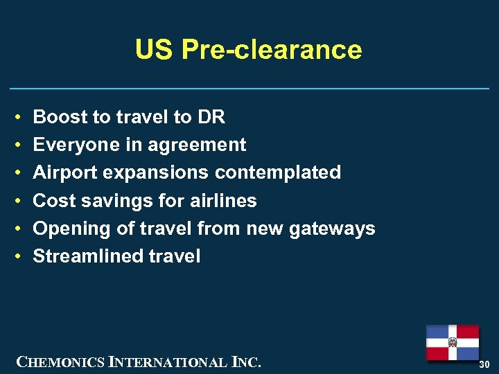 US Pre-clearance • • • Boost to travel to DR Everyone in agreement Airport