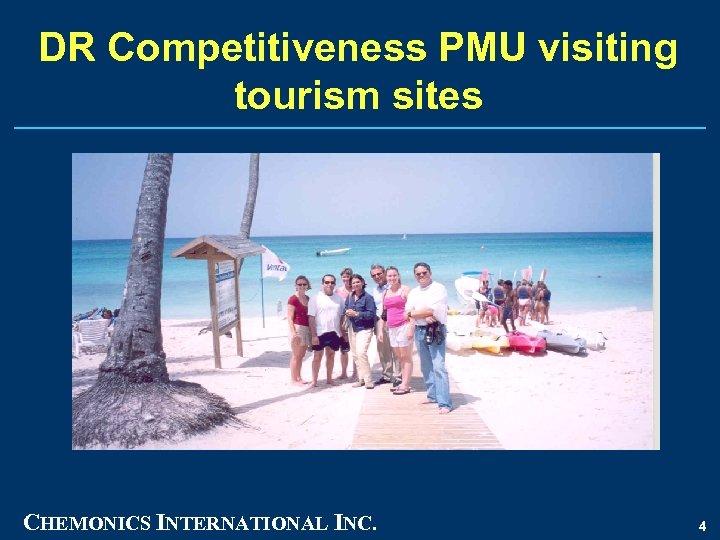 DR Competitiveness PMU visiting tourism sites CHEMONICS INTERNATIONAL INC. 4