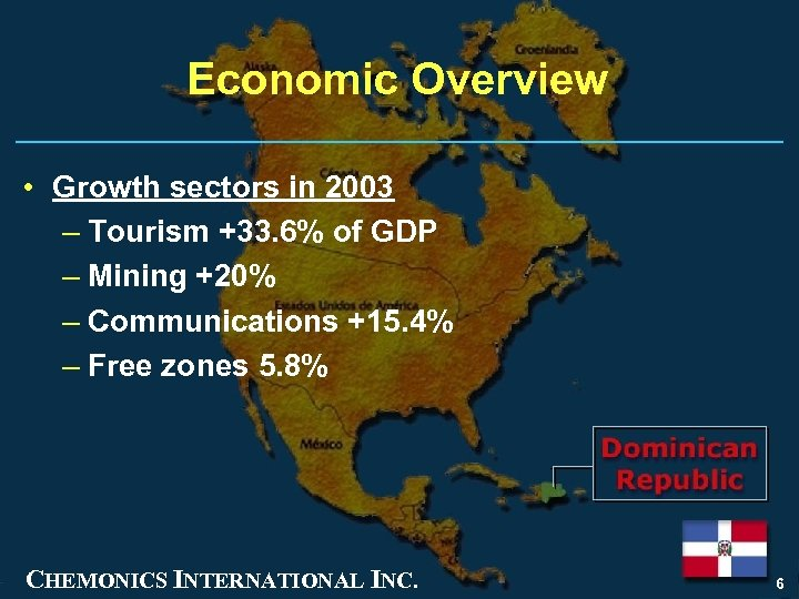 Economic Overview • Growth sectors in 2003 – Tourism +33. 6% of GDP –