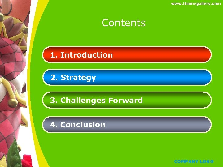 www. themegallery. com Contents 1. Introduction 2. Strategy 3. Challenges Forward 4. Conclusion COMPANY