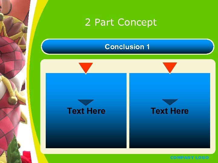 2 Part Concept Conclusion 1 Text Here COMPANY LOGO
