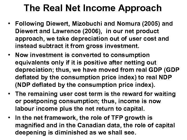 The Real Net Income Approach • Following Diewert, Mizobuchi and Nomura (2005) and Diewert