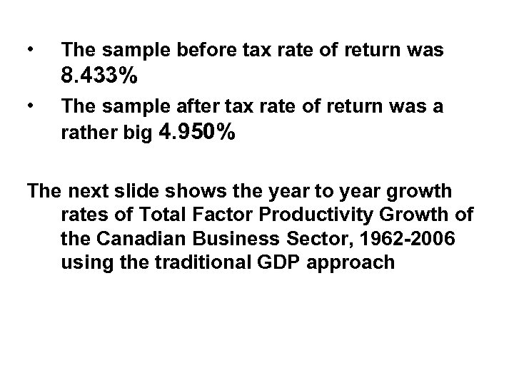 • The sample before tax rate of return was 8. 433% • The