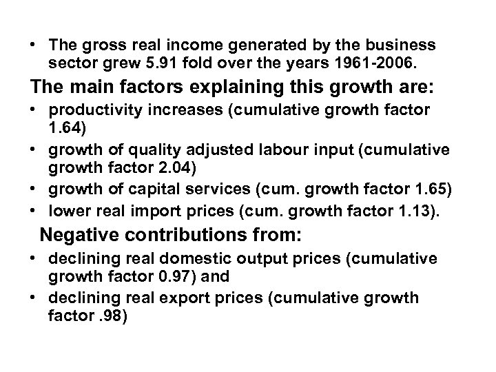 • The gross real income generated by the business sector grew 5. 91