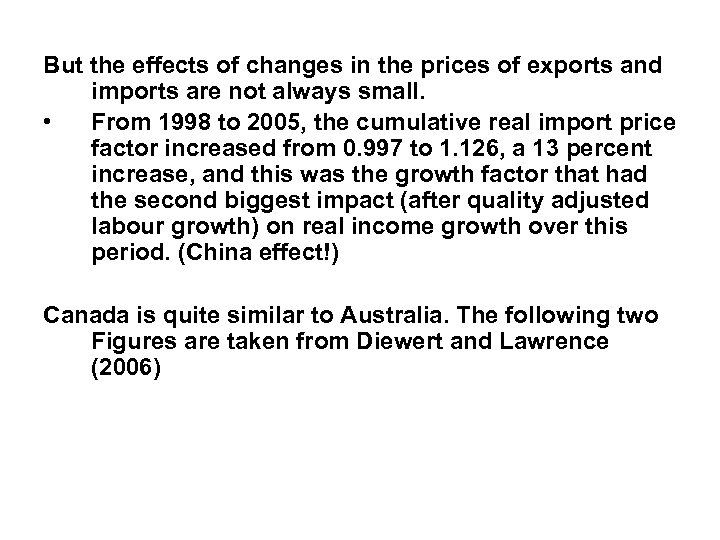 But the effects of changes in the prices of exports and imports are not