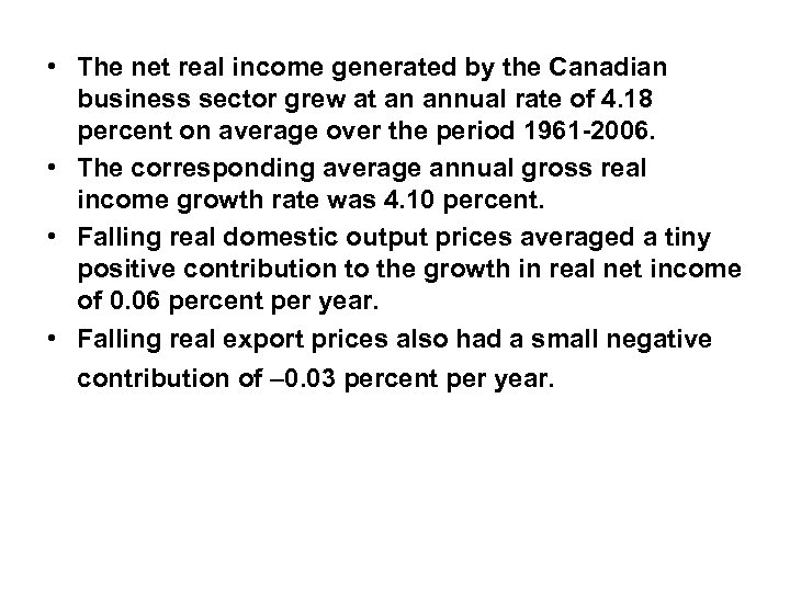 • The net real income generated by the Canadian business sector grew at
