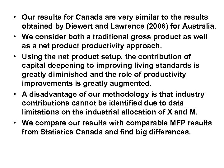 • Our results for Canada are very similar to the results obtained by