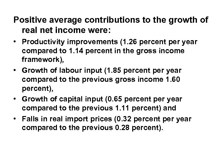 Positive average contributions to the growth of real net income were: • Productivity improvements