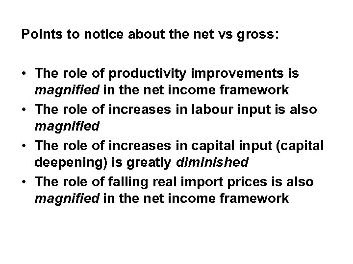 Points to notice about the net vs gross: • The role of productivity improvements
