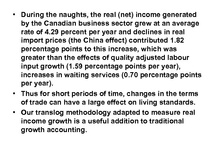 • During the naughts, the real (net) income generated by the Canadian business