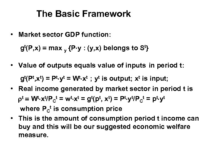 The Basic Framework • Market sector GDP function: gt(P, x) max y {P y