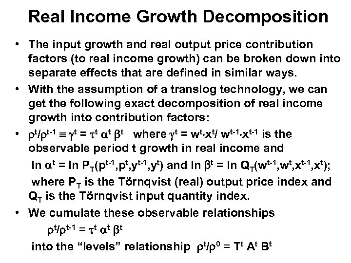 Real Income Growth Decomposition • The input growth and real output price contribution factors