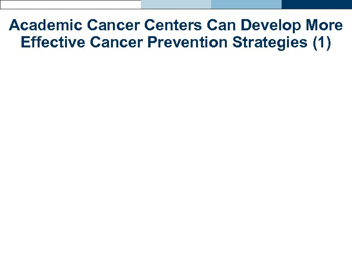 Academic Cancer Centers Can Develop More Effective Cancer Prevention Strategies (1)